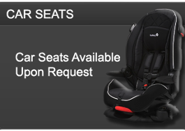 Car Seats Available Upon Request